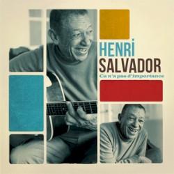 Henri Salvador - Ca N'a Pas D'importance