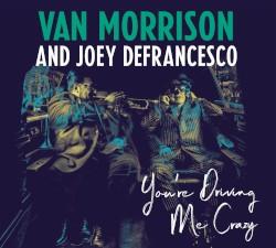 Van Morrison & Joey DeFrancesco - Goldfish Bowl