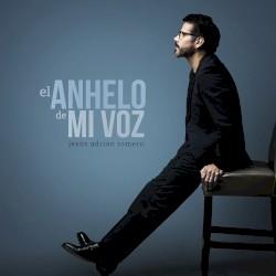 Jesús Adrián Romero - El anhelo de mi voz