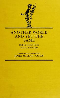 Cover of: Another world and yet the same | Hall, Joseph