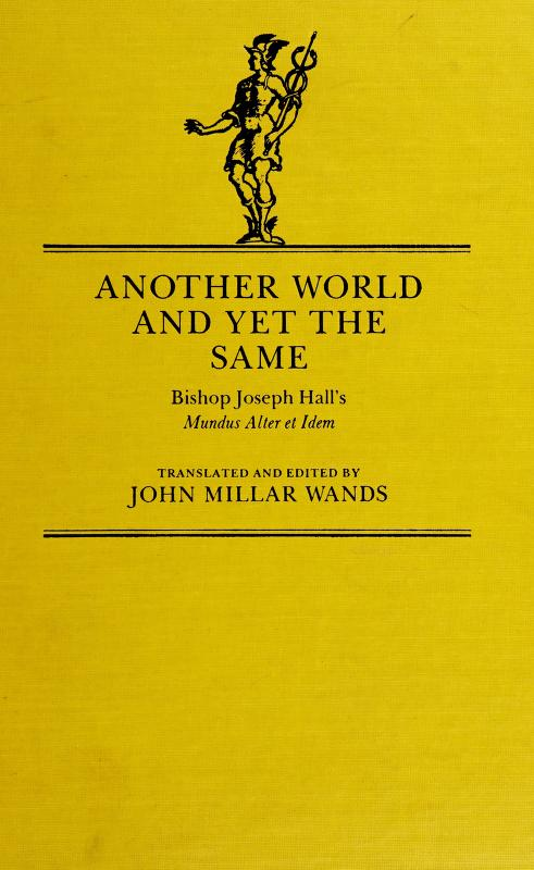 Another world and yet the same by Hall, Joseph