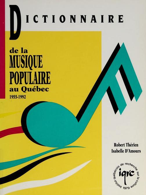 Dictionnaire de la musique populaire au Québec, 1955-1992 by Robert Thérien