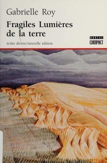 Cover of: Fragiles lumières de la terre | Roy, Gabrielle