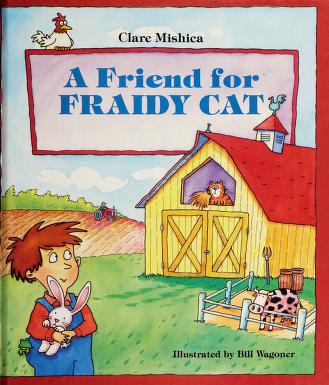 Cover of: A friend for Fraidy Cat | Clare Mishica