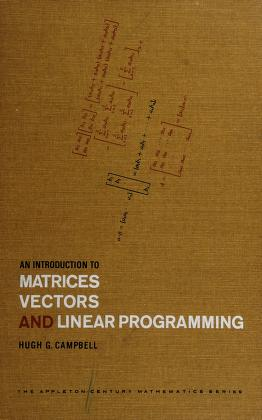 Cover of: An introduction to matrices, vectors, and linear programming | Hugh G. Campbell