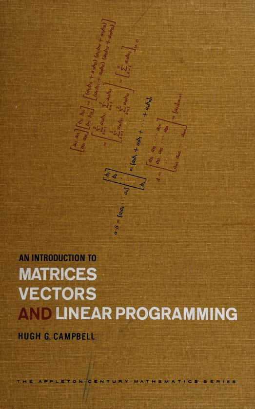 An introduction to matrices, vectors, and linear programming by Hugh G. Campbell