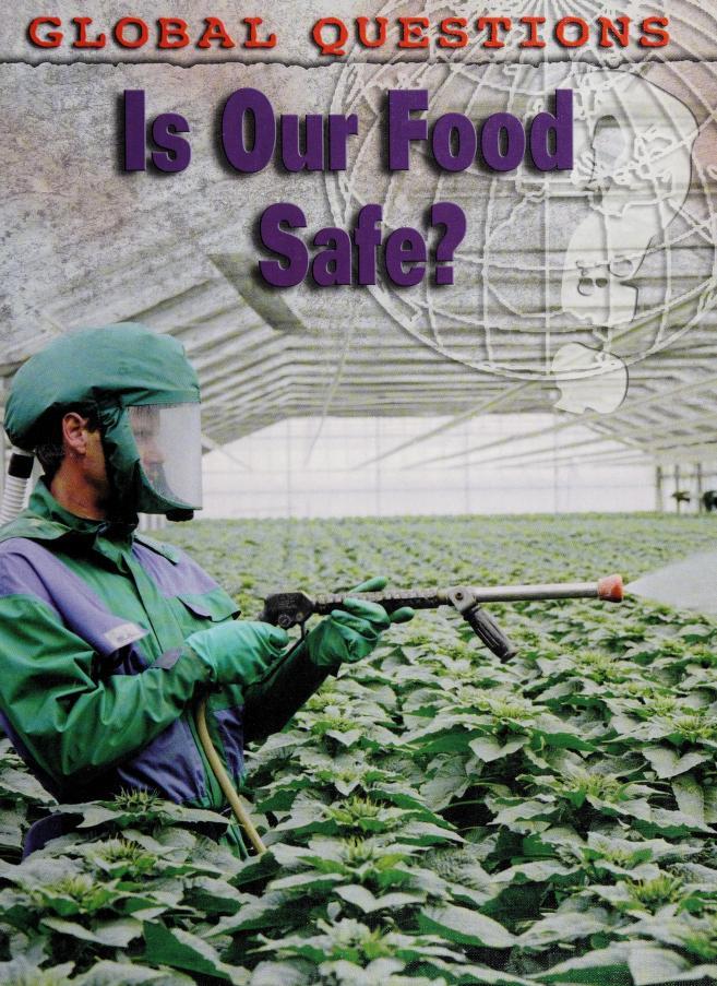 Is our food safe? by Carol Ballard