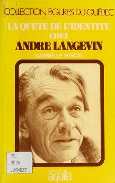 Cover of: La quete de l'identite chez Andre Langevin | Gabrielle Pascal
