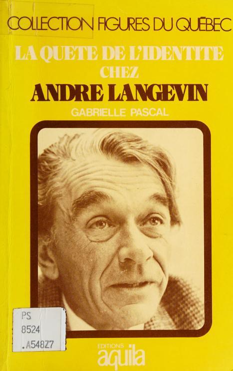 La quete de l'identite chez Andre Langevin by Gabrielle Pascal