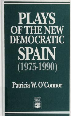 Cover of: Plays of the new democratic Spain (1975-1990) | [edited by] Patricia W. O'Connor.