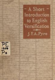 Cover of: A short introduction to English versification. --   James Francis Augustin Pyre