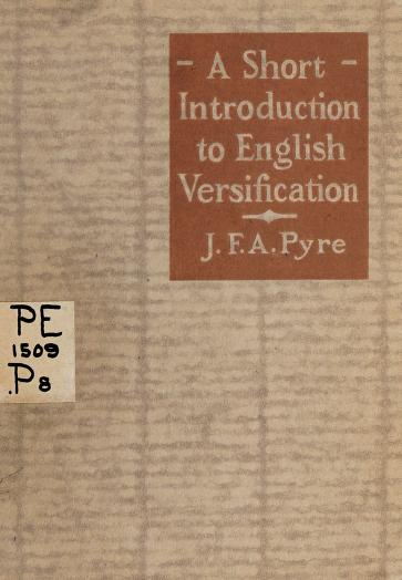 A short introduction to English versification. -- by James Francis Augustin Pyre