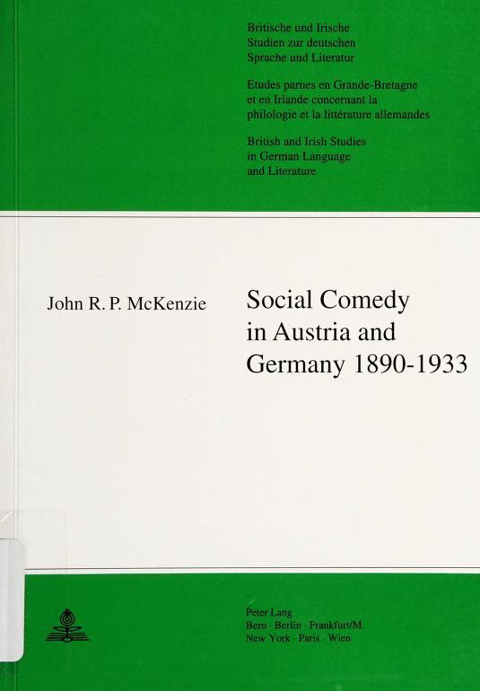 Social Comedy in Austria and Germany 1890-1933 (British & Irish Studies in German Language & Literature) by John R. P. McKenizie