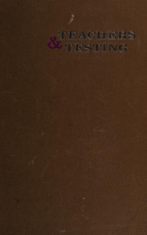 Teachers and testing by David A. Goslin