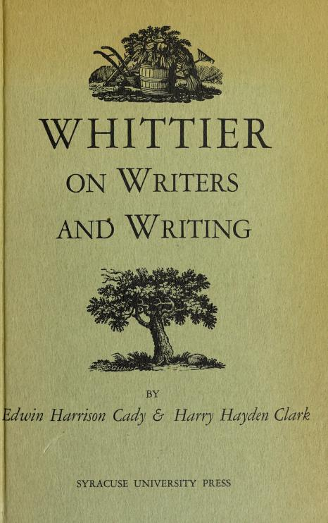 Whittier on writers and writing by John Greenleaf Whittier